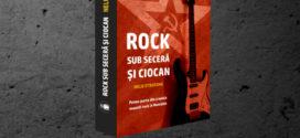 """Astăzi are loc lansarea volumului """"Rock sub seceră și ciocan"""""""